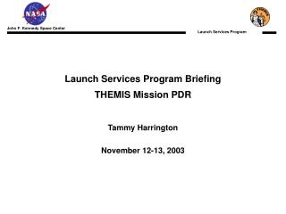 Launch Services Program Briefing THEMIS Mission PDR