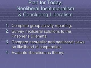Plan for Today: Neoliberal Institutionalism & Concluding Liberalism