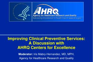 Improving Clinical Preventive Services:  A Discussion with AHRQ Centers for Excellence