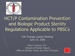 HCT/P Contamination Prevention and Biologic Product Sterility Regulations Applicable to PBSCs
