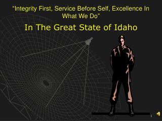 """Integrity First, Service Before Self, Excellence In What We Do"""