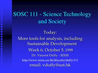 Today:  More tools for analysis, including Sustainable Development  Week 6, October 5 , 1998