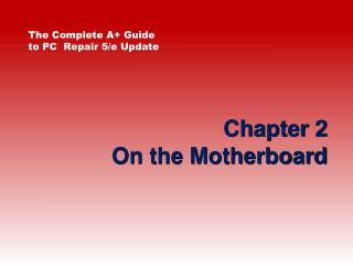 Chapter 2 On the Motherboard