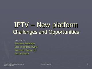 IPTV – New platform Challenges and Opportunities