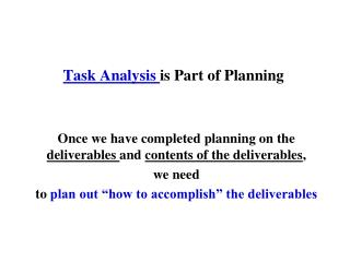 Task Analysis  is Part of Planning