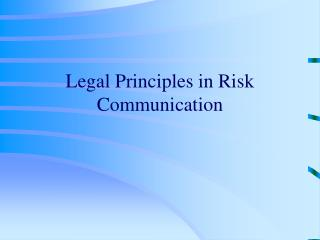 Legal Principles in Risk Communication