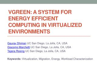 VGREEN: A SYSTEM FOR ENERGY EFFICIENT COMPUTING IN VIRTUALIZED ENVIRONMENTS