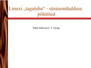 """Linuxi """"tagatuba"""" - süsteemihalduse põhitõed"""