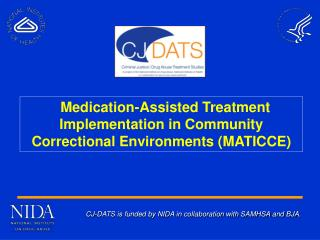 CJ-DATS is funded by NIDA in collaboration with SAMHSA and BJA.