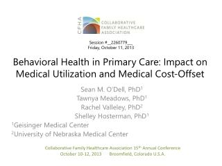 Behavioral Health in Primary Care: Impact on Medical Utilization and Medical Cost‐Offset