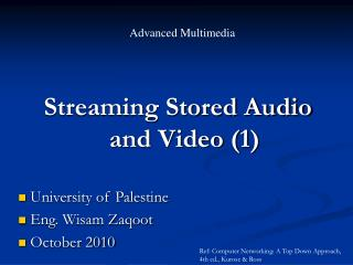 Streaming Stored Audio   and Video (1)