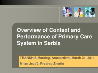 Overview of Context and Performance of Primary Care System in Serbia