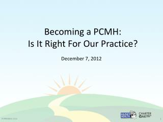 Becoming a PCMH:  Is It Right For Our Practice?