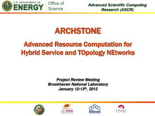 ARCHSTONE Advanced Resource Computation for Hybrid Service and TOpology NEtworks