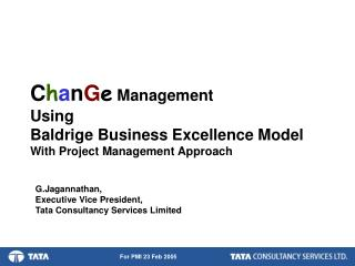 C h a n G e  Management  Using  Baldrige Business Excellence Model