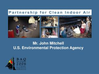 Mr. John Mitchell U.S. Environmental Protection Agency