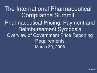 The International Pharmaceutical Compliance Summit