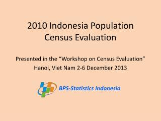 2010 Indonesia Population Census Evaluation