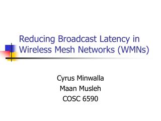 Reducing Broadcast Latency in Wireless Mesh Networks (WMNs)