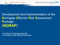 Development and Implementation of the Northgate Offender Risk Assessment  Package  NORAP