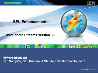 SPL Enhancements  InfoSphere Streams Version 3.0