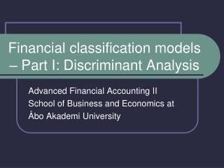 Financial classification models – Part I: Discriminant Analysis