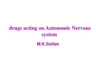 drugs acting on Autonomic Nervous system