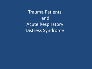 Trauma Patients  and  Acute Respiratory  Distress Syndrome