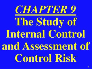 CHAPTER 9 The Study of Internal Control and Assessment of Control Risk