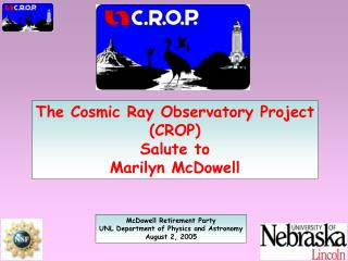The Cosmic Ray Observatory Project (CROP) Salute to Marilyn McDowell