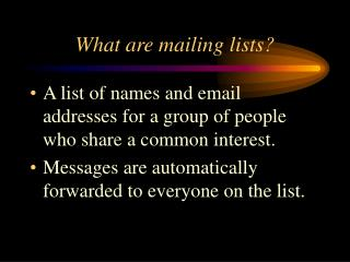 What are mailing lists?