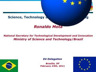 Science, Technology and Innovation Meeting  Ronaldo Mota National Secretary for Technological Development and Innovation