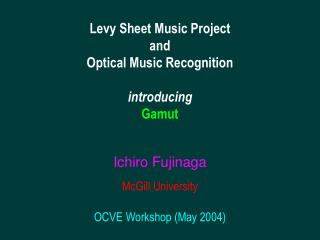 Levy Sheet Music Project and  Optical Music Recognition introducing Gamut