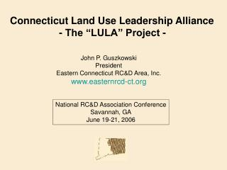 "Connecticut Land Use Leadership Alliance  - The ""LULA"" Project -"