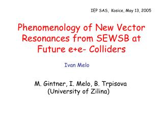 Phenomenology of New Vector Resonances from SEWSB at Future e+e- Colliders