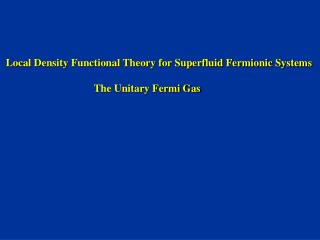 Local Density Functional Theory for Superfluid Fermionic Systems