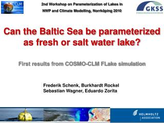 Can the Baltic Sea be parameterized as fresh or salt water lake?