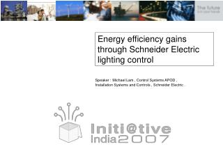 Energy efficiency gains through Schneider Electric lighting control