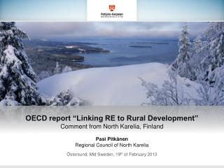 "OECD report ""Linking RE to Rural Development""  Comment from North Karelia, Finland Pasi Pitkänen"