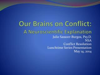 Our Brains on Conflict:  A Neuroscientific Explanation