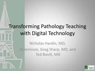 Transforming Pathology Teaching with Digital Technology
