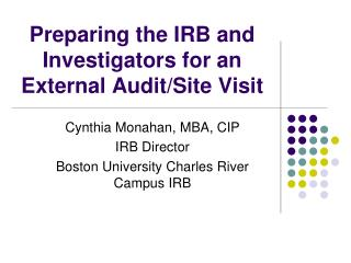 Preparing the IRB and Investigators for an External Audit/Site Visit