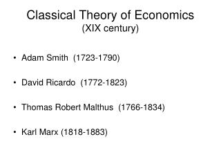 Classical Theory of Economics  (XIX century)
