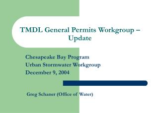 TMDL General Permits Workgroup – Update