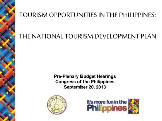 TOURISM OPPORTUNITIES IN THE PHILIPPINES:  THE NATIONAL TOURISM DEVELOPMENT PLAN