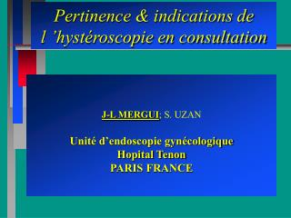 Pertinence & indications de l 'hystéroscopie en consultation