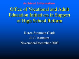 Office of Vocational and Adult Education Initiatives in Support of High School Reform