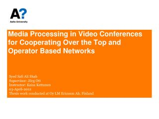 Media Processing in Video Conferences for Cooperating Over the Top and Operator Based Networks