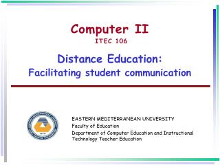 Computer II  ITEC 106 Distance Education: Facilitating student communication
