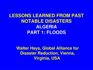 LESSONS LEARNED FROM PAST NOTABLE DISASTERS ALGERIA PART 1: FLOODS